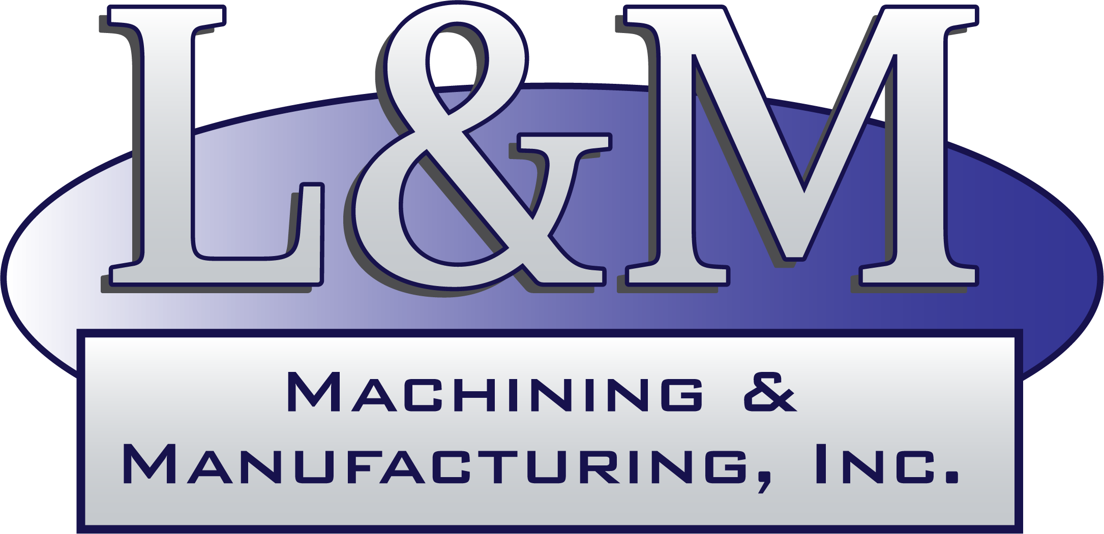L & M Machining and Manufacturing, Inc.